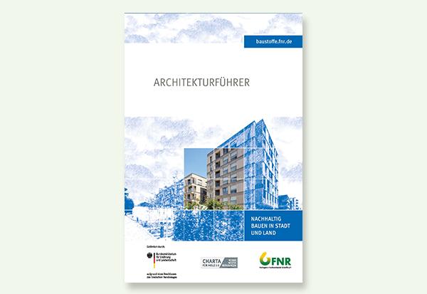 """Mit dem Architekturführer """"Nachhaltig Bauen in Stadt und Land"""" legt die FNR einen Reiseführer der besonderen Art vor. Quelle: Conné van d´ Grachten"""